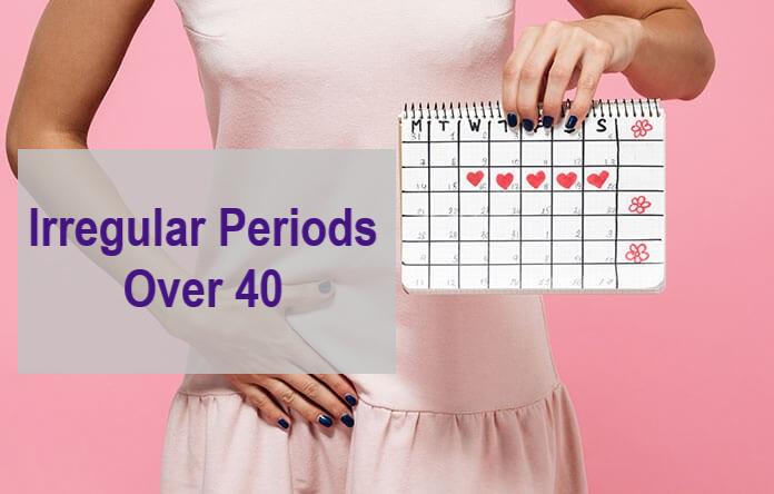Irregular Periods Over 40